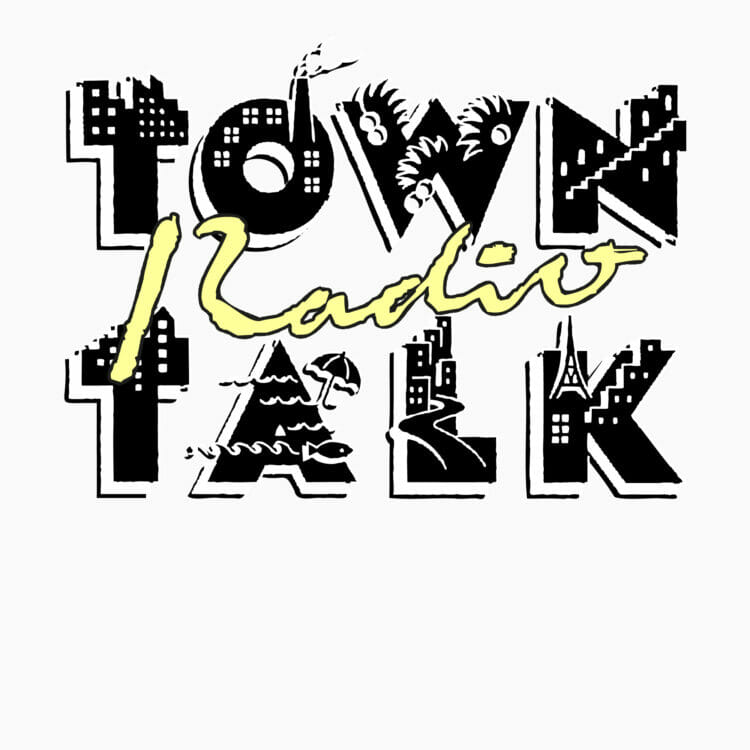 TOWN TALK RADIO Vol.5 by メトロノリ