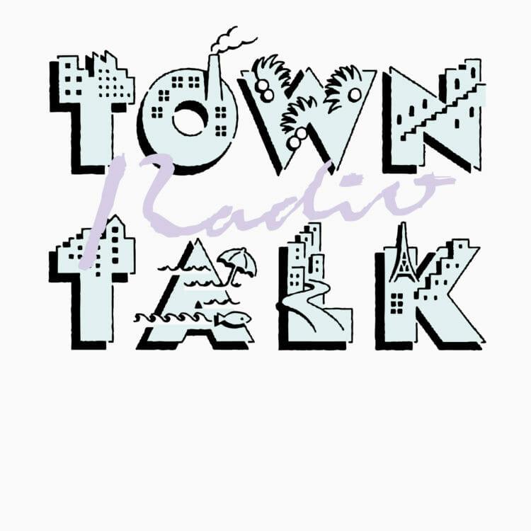 TOWN TALK RADIO Vol.6 by 7FO